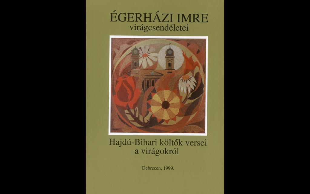 Égerházi Imre virágcsendéletei könyv, 1999